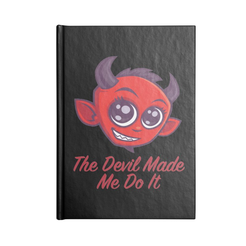 The Devil Made Me Do It Accessories Lined Journal Notebook by Fizzgig's Artist Shop
