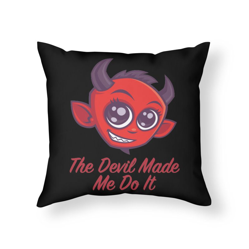 The Devil Made Me Do It Home Throw Pillow by Fizzgig's Artist Shop