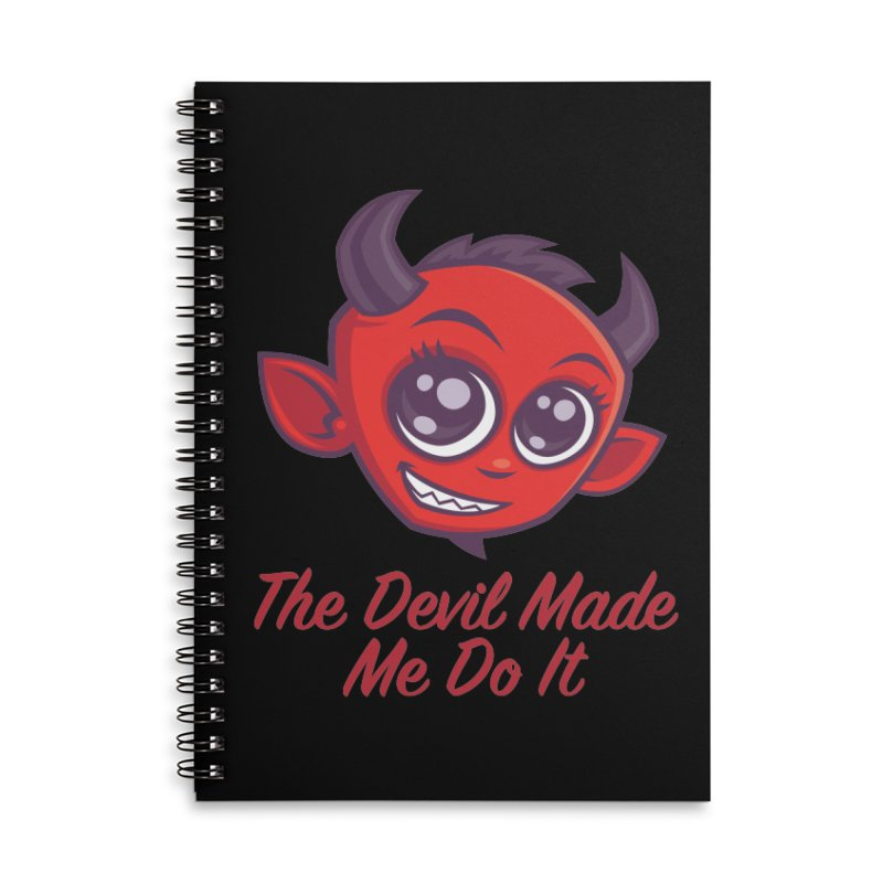 The Devil Made Me Do It Accessories Lined Spiral Notebook by Fizzgig's Artist Shop