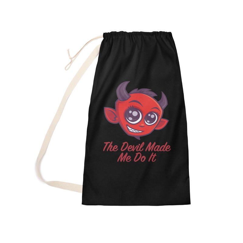 The Devil Made Me Do It Accessories Laundry Bag Bag by Fizzgig's Artist Shop