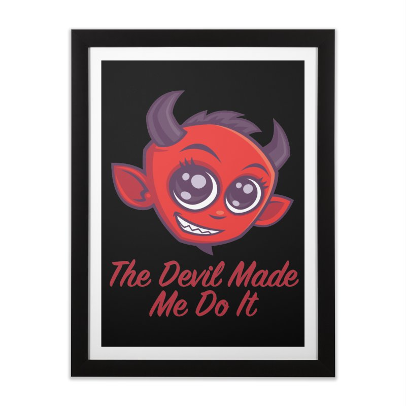 The Devil Made Me Do It Home Framed Fine Art Print by Fizzgig's Artist Shop