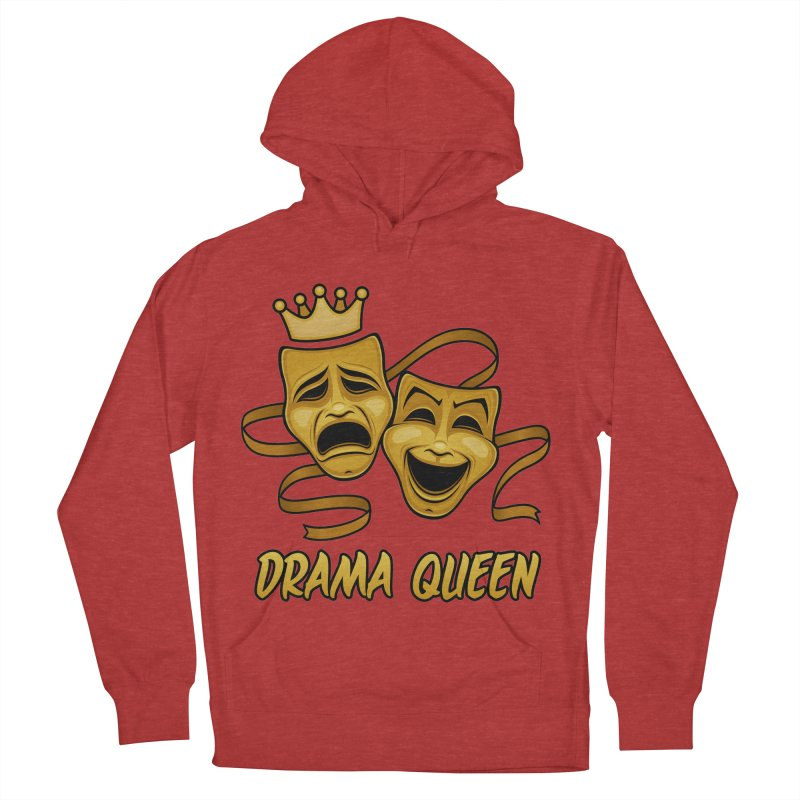 Drama Queen Comedy And Tragedy Gold Theater Masks Women's French Terry Pullover Hoody by Fizzgig's Artist Shop