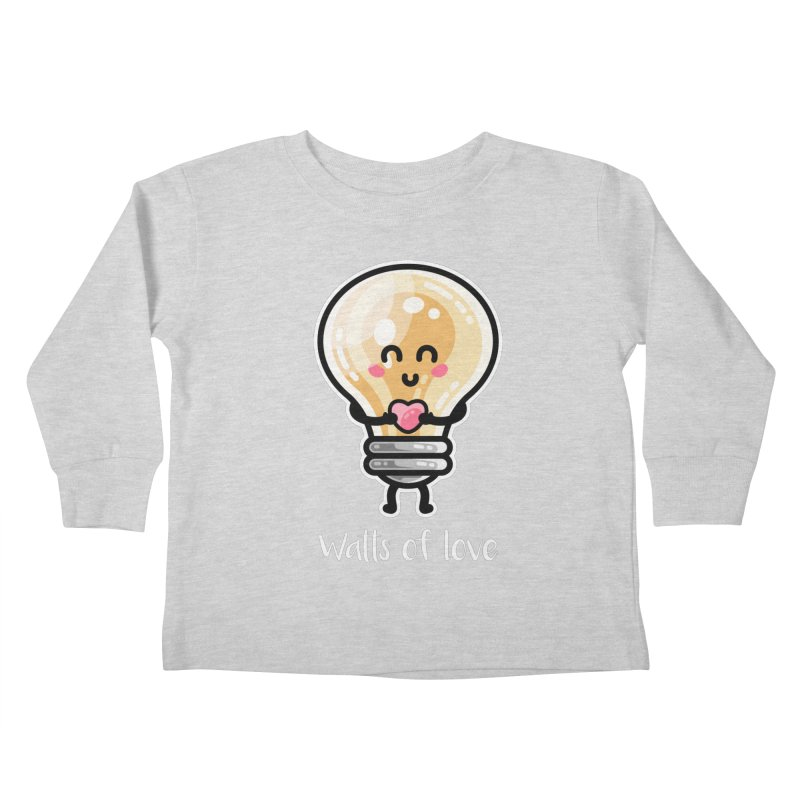 Cute Watts Of Love Pun Kids Toddler Longsleeve T-Shirt by Flaming Imp's Artist Shop