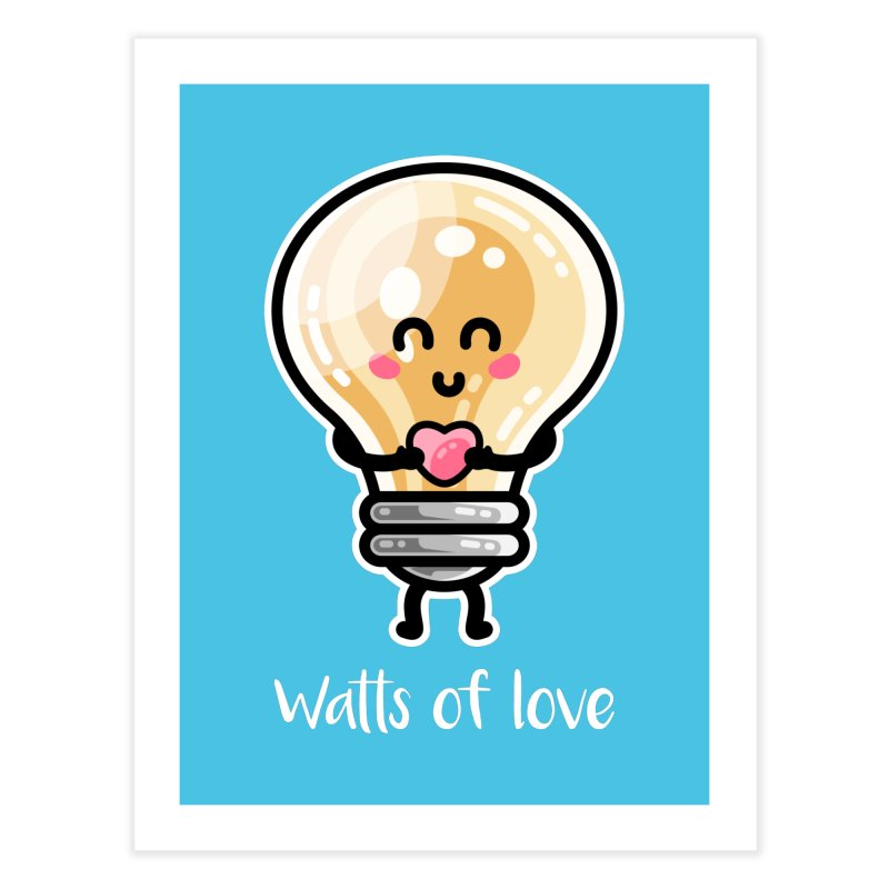 Cute Watts Of Love Pun Home Fine Art Print by Flaming Imp's Artist Shop