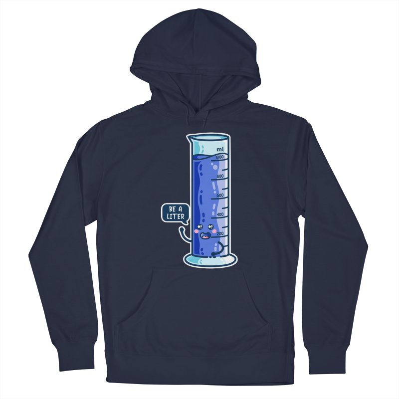Be A Liter Graduated Cylinder (US English spelling) Men's Pullover Hoody by Flaming Imp's Artist Shop