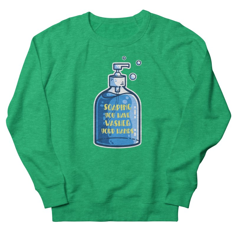 Soaping You Have Washed Your Hands Pun Fitted Sweatshirt by Flaming Imp's Artist Shop