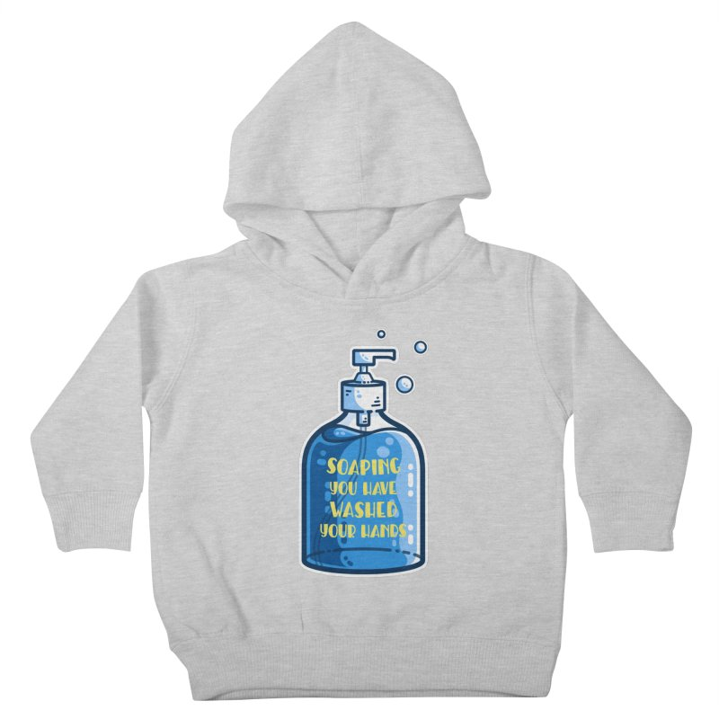 Soaping You Have Washed Your Hands Pun Kids Toddler Pullover Hoody by Flaming Imp's Artist Shop