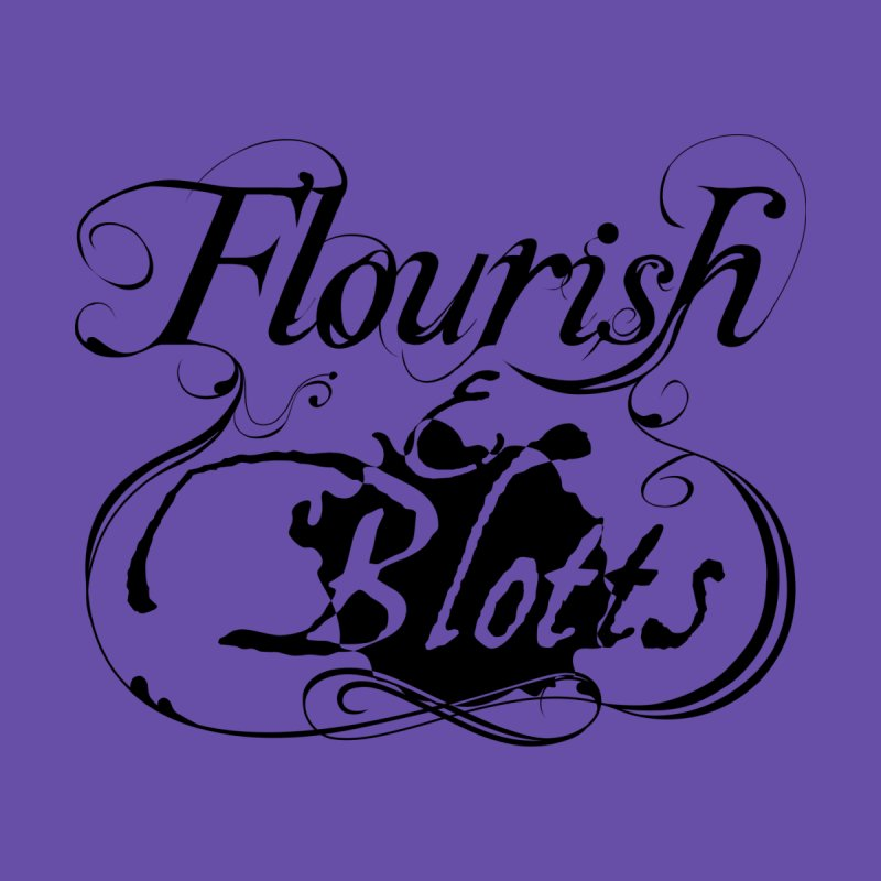 Flourish & Blotts None  by Flaming Imp's Artist Shop
