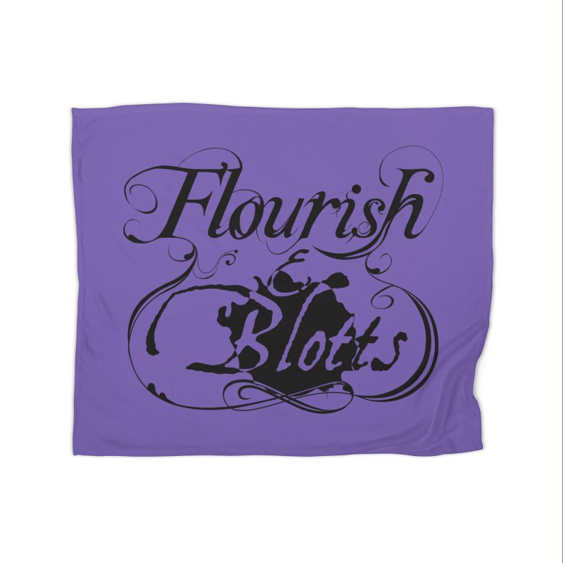 Flourish & Blotts Home Blanket by Flaming Imp's Artist Shop