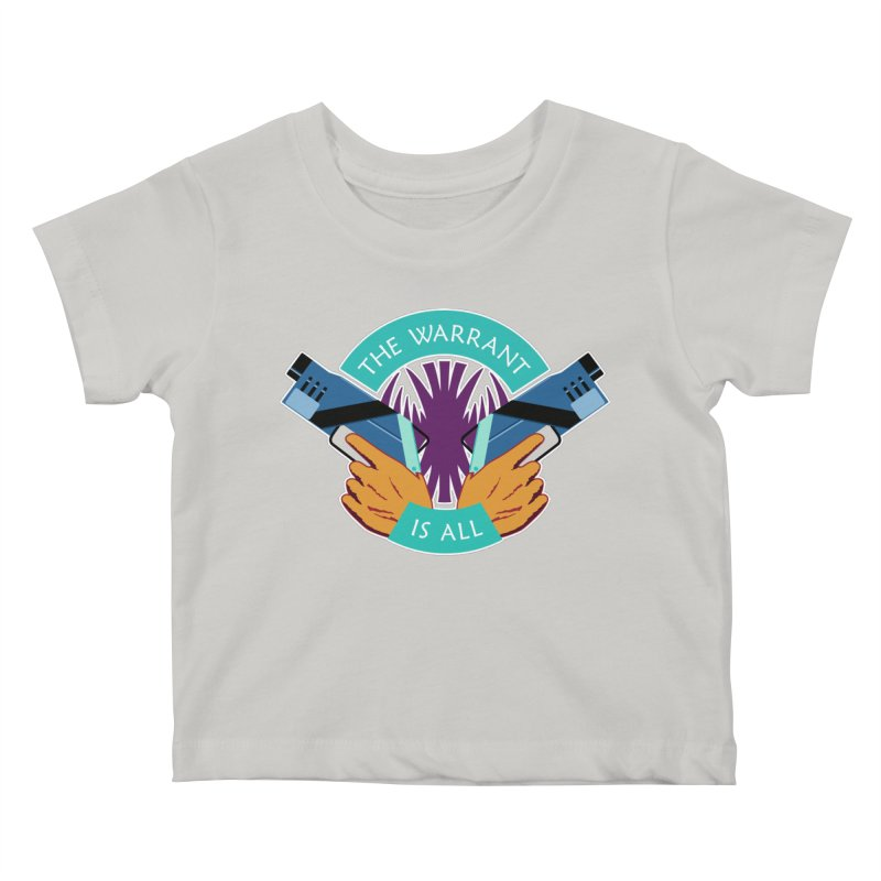 Killjoys The Warrant Is All Kids Baby T-Shirt by Flaming Imp's Artist Shop