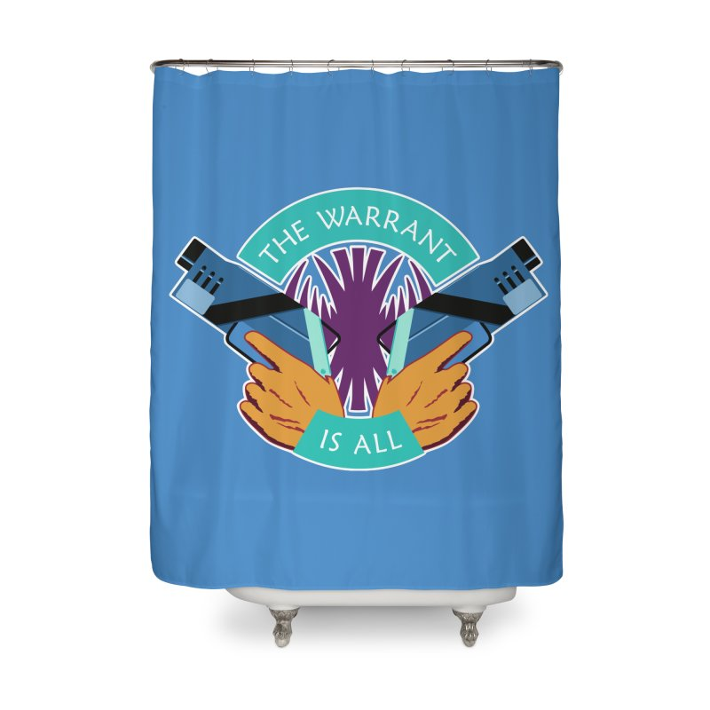 Killjoys The Warrant Is All Home Shower Curtain by Flaming Imp's Artist Shop