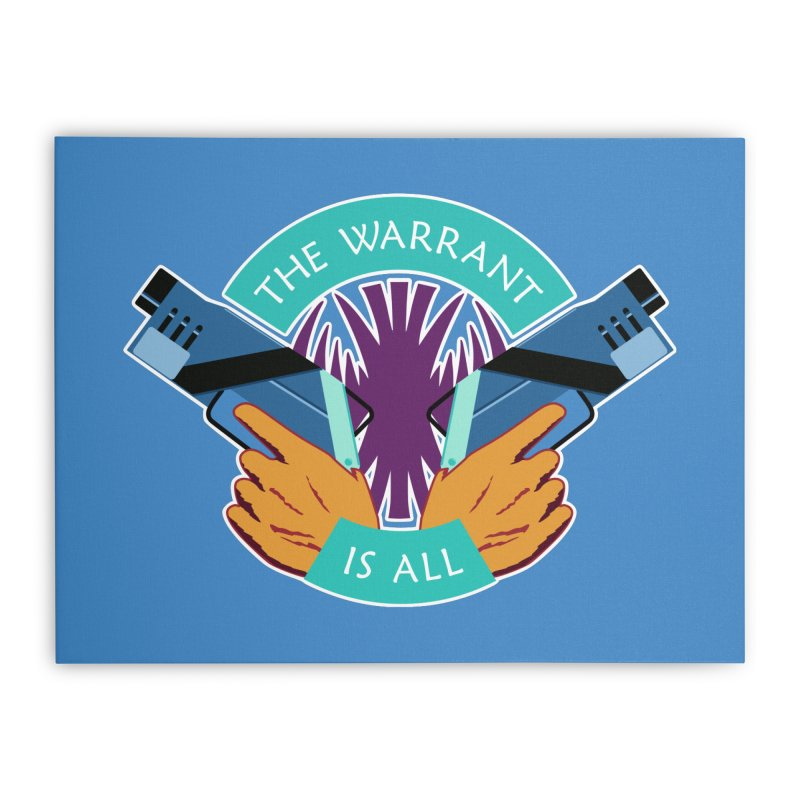 Killjoys The Warrant Is All Home Stretched Canvas by Flaming Imp's Artist Shop