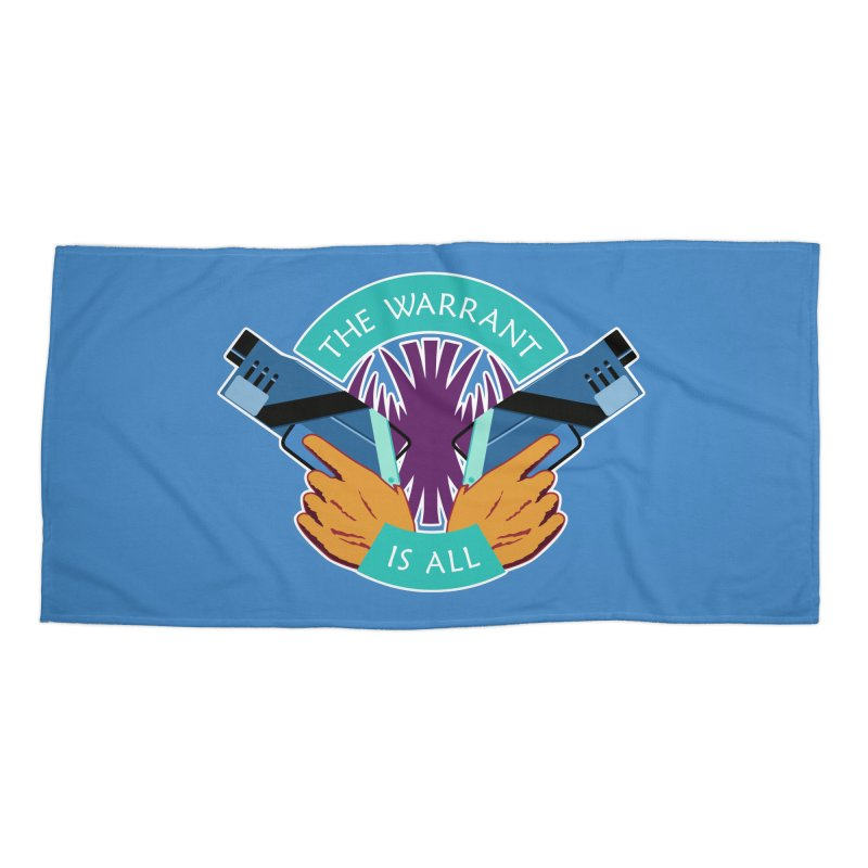 Killjoys The Warrant Is All Accessories Beach Towel by Flaming Imp's Artist Shop
