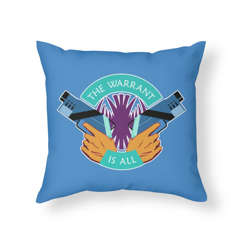 Killjoys The Warrant Is All Home Throw Pillow by Flaming Imp's Artist Shop