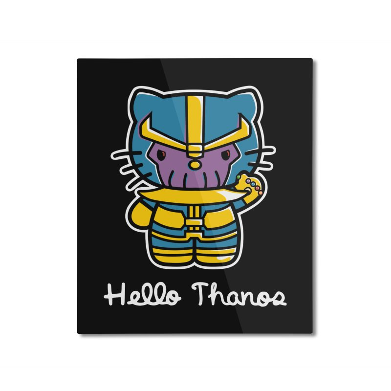 Hello Thanos Home Mounted Aluminum Print by Flaming Imp's Artist Shop