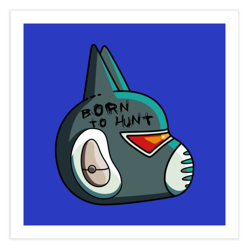 Avocato Born To Hunt Home Fine Art Print by Flaming Imp's Artist Shop