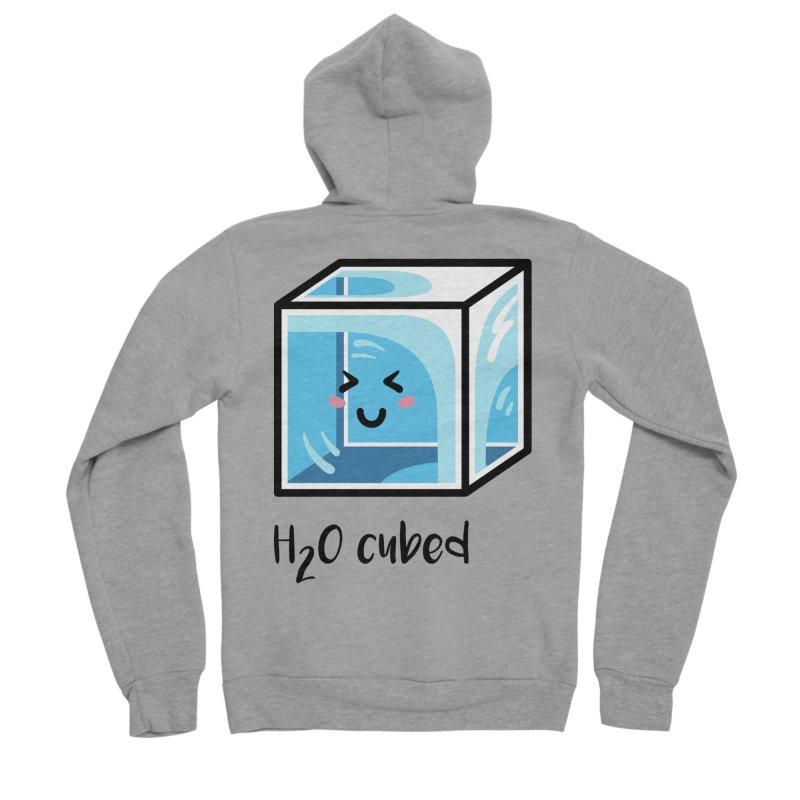 H2O Cubed Ice Block Chemistry Science Joke Women's Sponge Fleece Zip-Up Hoody by Flaming Imp's Artist Shop