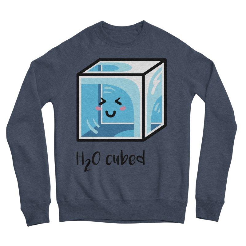 H2O Cubed Ice Block Chemistry Science Joke Women's Sponge Fleece Sweatshirt by Flaming Imp's Artist Shop