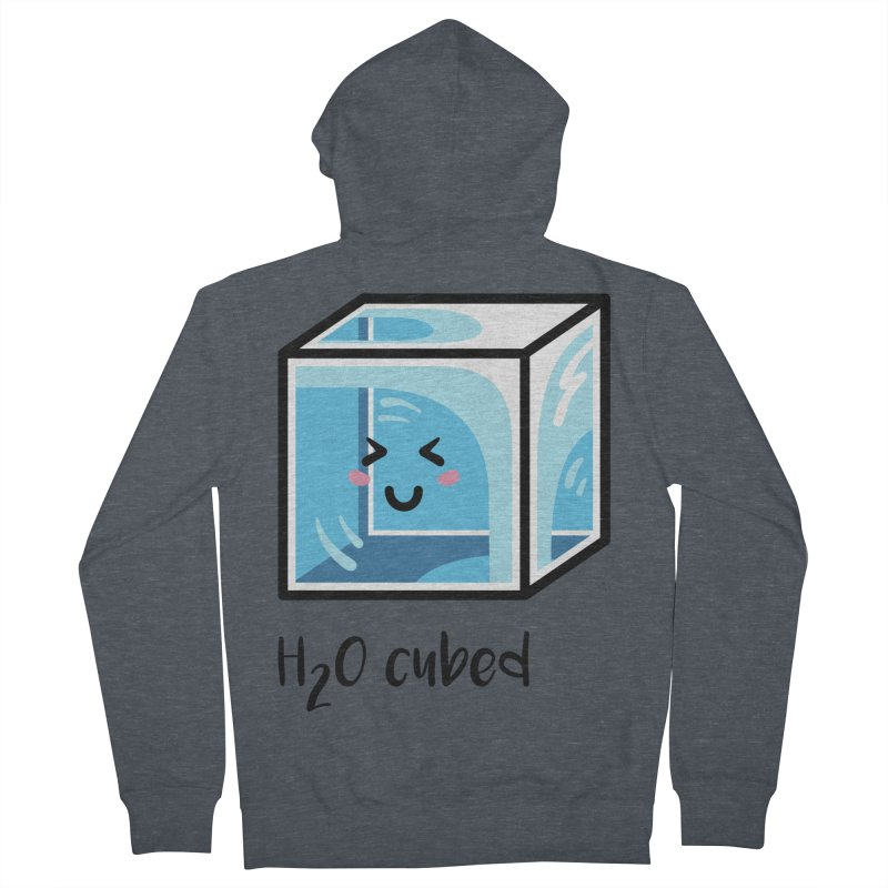 H2O Cubed Ice Block Chemistry Science Joke Women's French Terry Zip-Up Hoody by Flaming Imp's Artist Shop