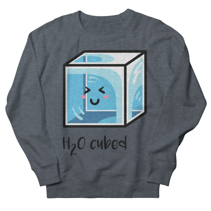 H2O Cubed Ice Block Chemistry Science Joke Men's French Terry Sweatshirt by Flaming Imp's Artist Shop