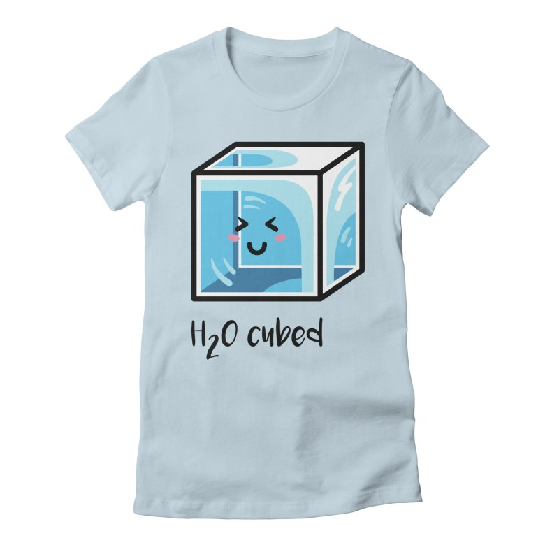 H2O Cubed Ice Block Chemistry Science Joke Women's Fitted T-Shirt by Flaming Imp's Artist Shop