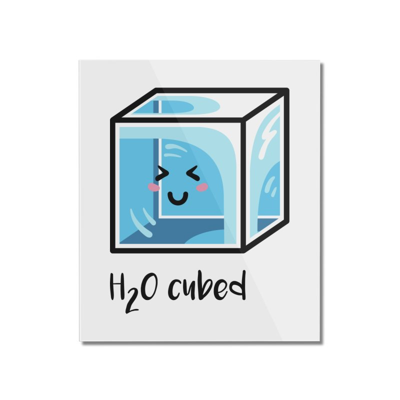 H2O Cubed Ice Block Chemistry Science Joke Home Mounted Acrylic Print by Flaming Imp's Artist Shop