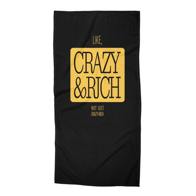 Like, Crazy  AND Rich Accessories Beach Towel by Flatirony