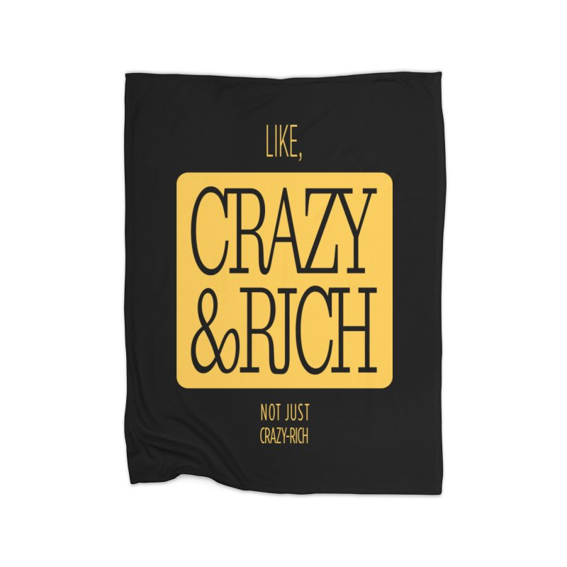 Like, Crazy  AND Rich Home Fleece Blanket Blanket by Flatirony