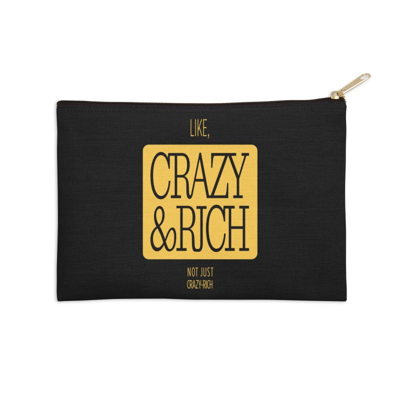 Like, Crazy  AND Rich Accessories Zip Pouch by Flatirony