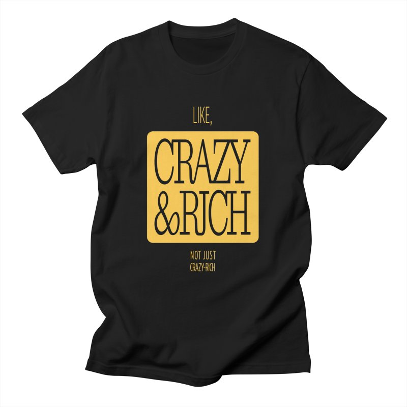 Like, Crazy  AND Rich Men's T-Shirt by Flatirony
