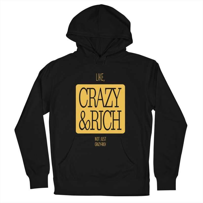Like, Crazy  AND Rich Men's Pullover Hoody by Flatirony
