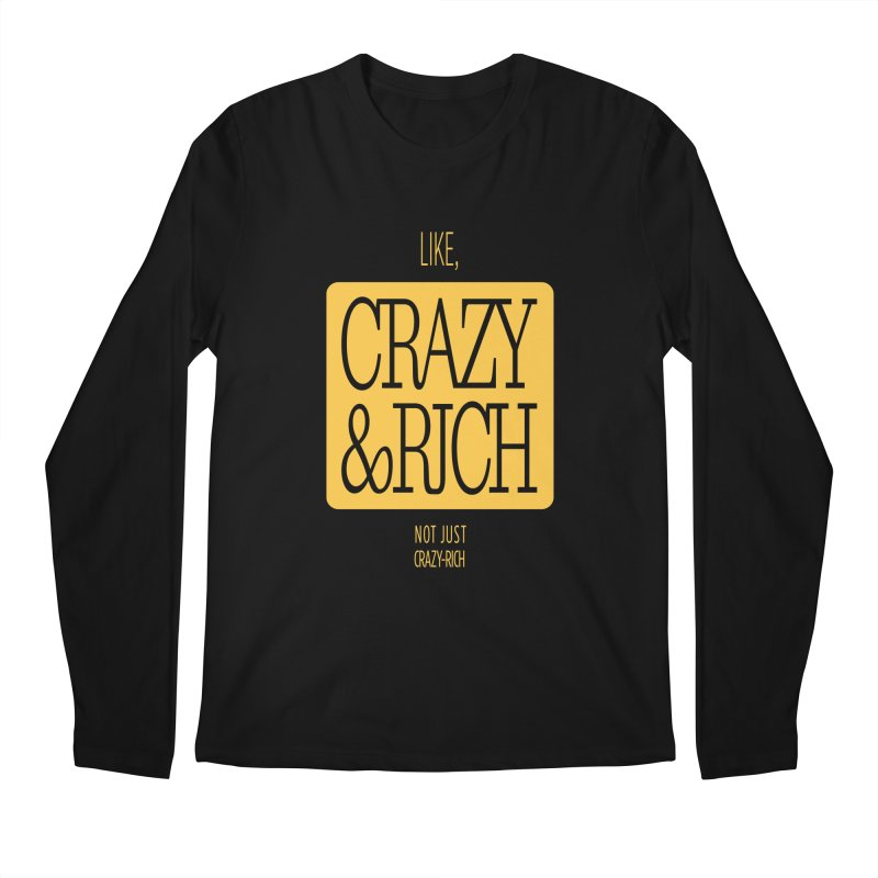 Like, Crazy  AND Rich Men's Regular Longsleeve T-Shirt by Flatirony