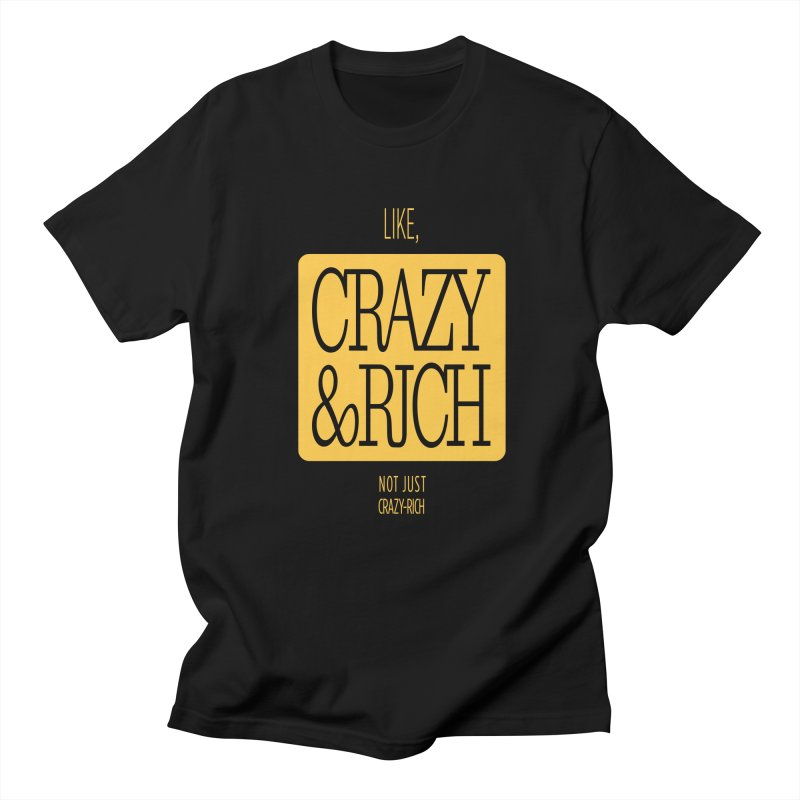 Like, Crazy  AND Rich Men's Regular T-Shirt by Flatirony
