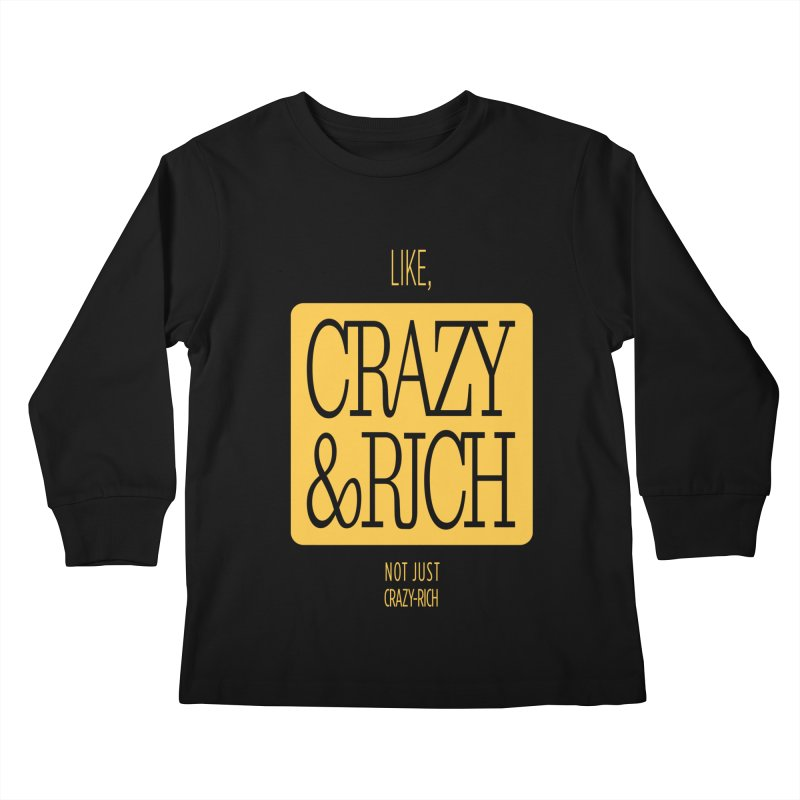 Like, Crazy  AND Rich Kids Longsleeve T-Shirt by Flatirony