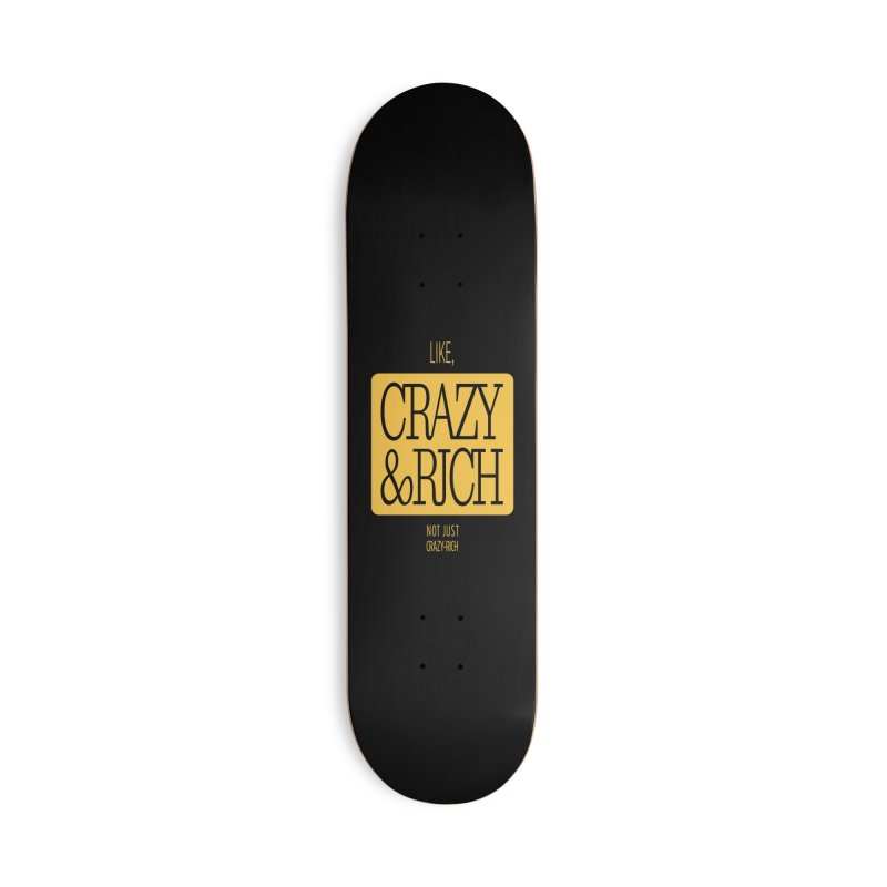 Like, Crazy  AND Rich Accessories Deck Only Skateboard by Flatirony