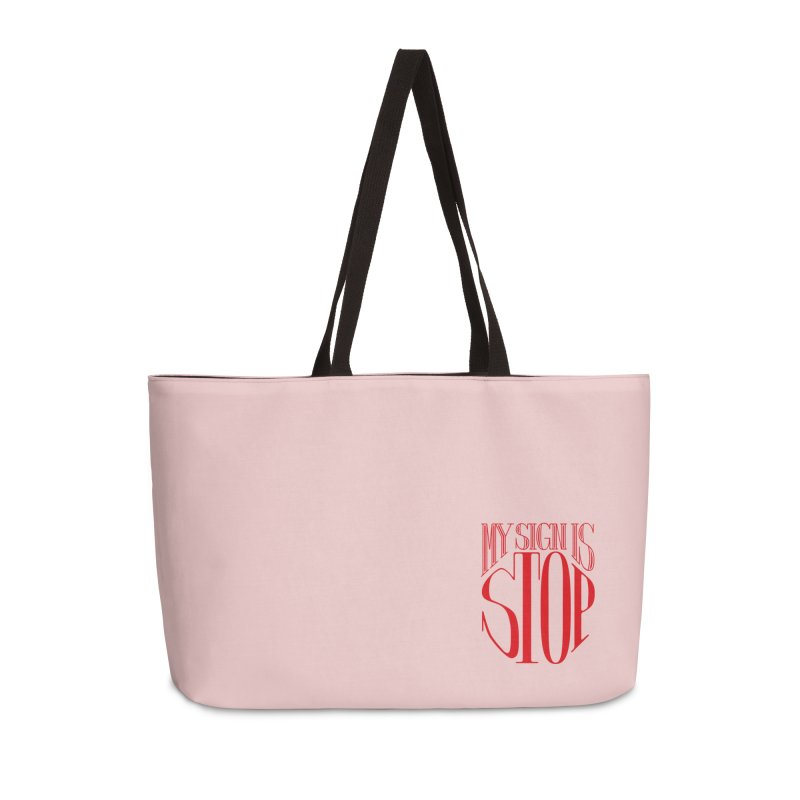 My Sign is STOP Accessories Weekender Bag Bag by Flatirony
