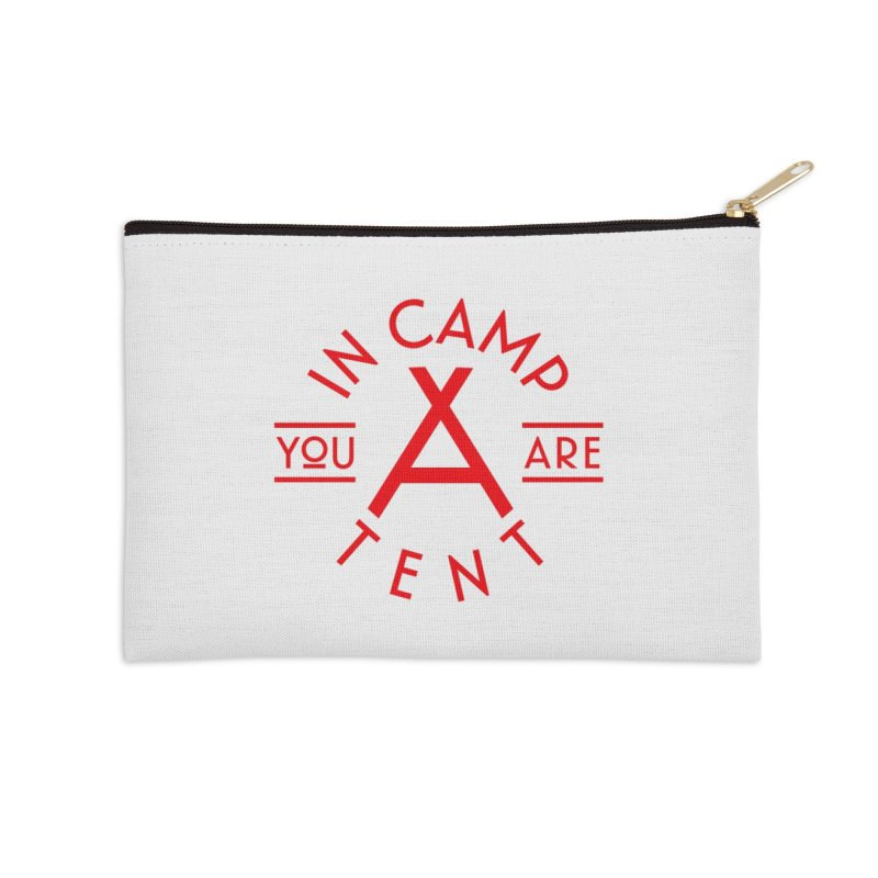 You Are In-camp-a-tent Accessories Zip Pouch by Flatirony