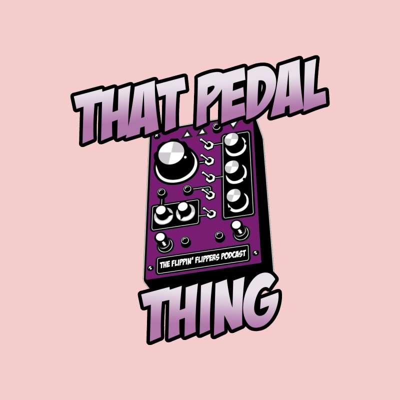 That Pedal Thing by flippin' flippers fan page