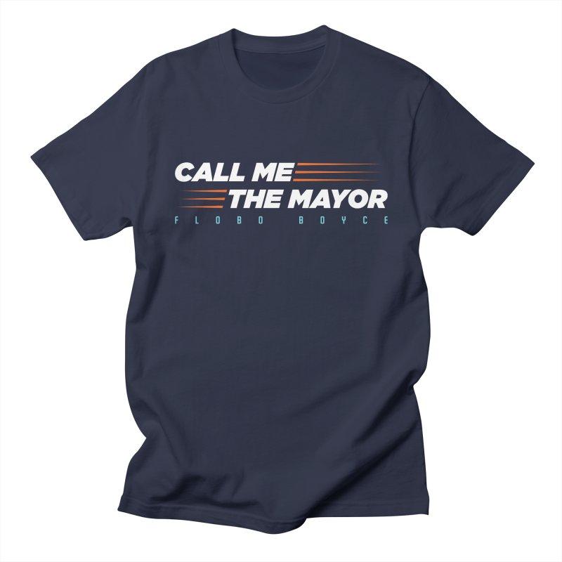 Call Me The Mayor (Orange) Men's T-Shirt by Flobito.com Shop
