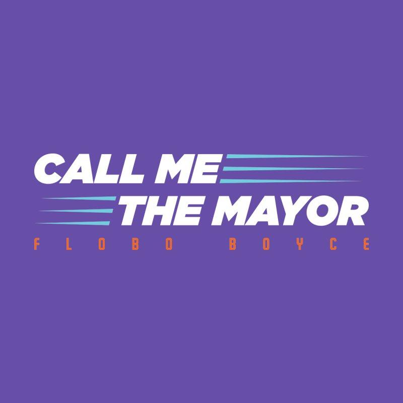 Call Me The Mayor (Aqua) by Flobito.com Shop