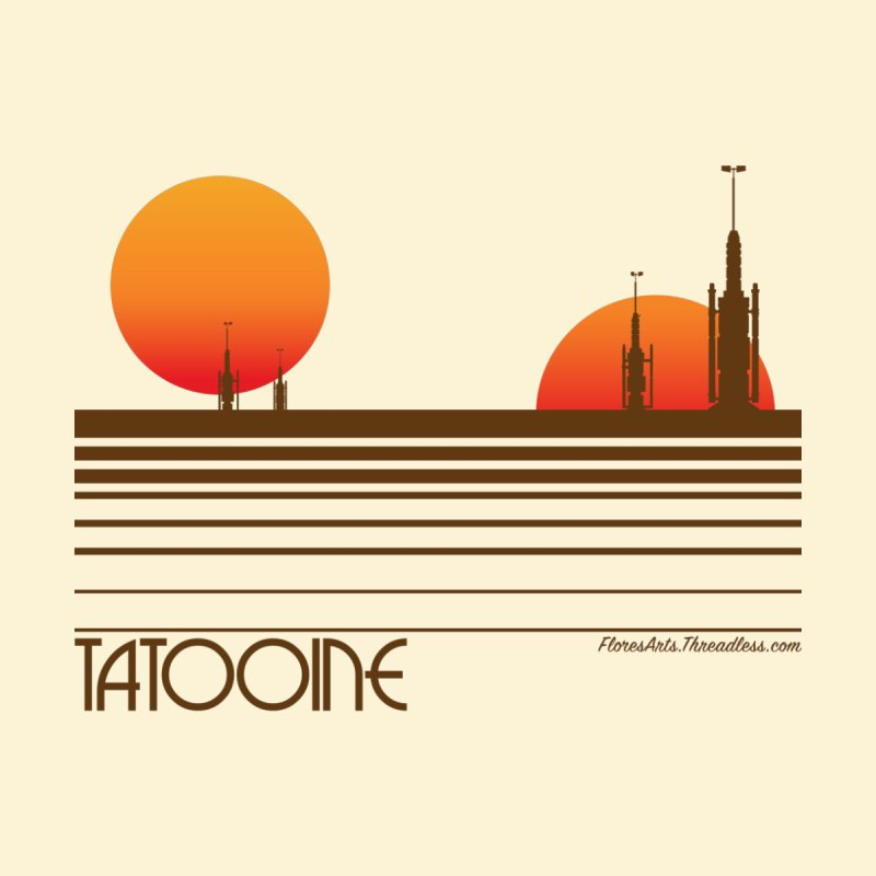 Visit Tatooine   by FloresArts