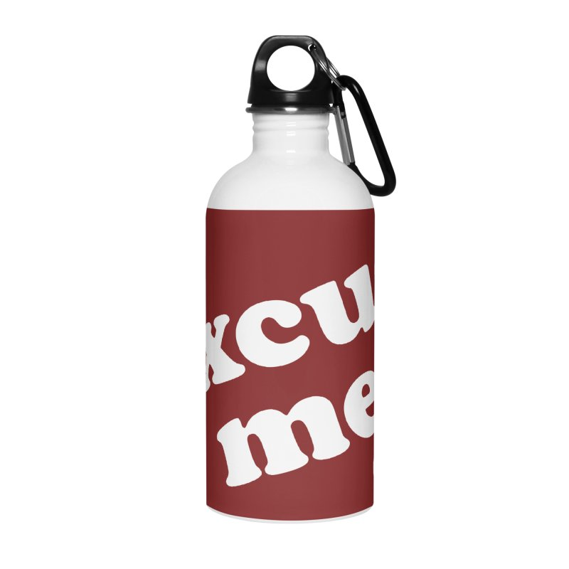 Excuse me Accessories Water Bottle by FloresArts