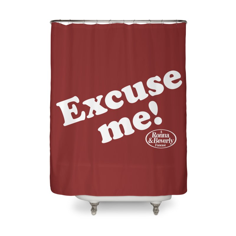 Excuse me Home Shower Curtain by FloresArts