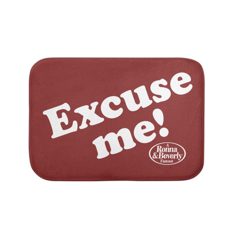 Excuse me Home Bath Mat by FloresArts