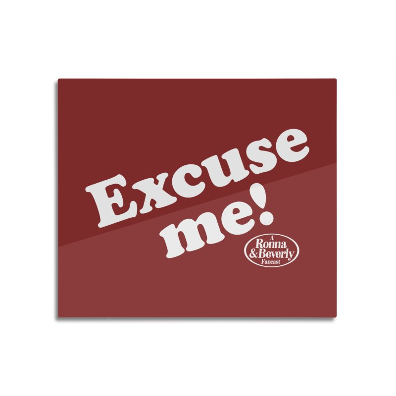 Excuse me Home Mounted Aluminum Print by FloresArts