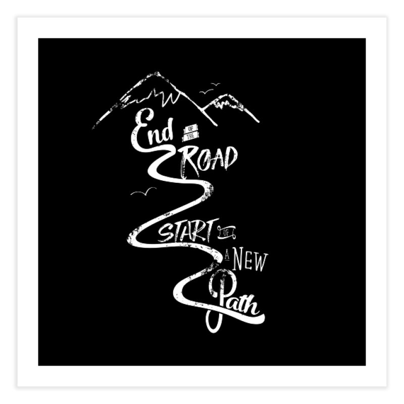 End of the Road Journey Adventure Shirt White Home Fine Art Print by Flourish & Flow's Artist Shop