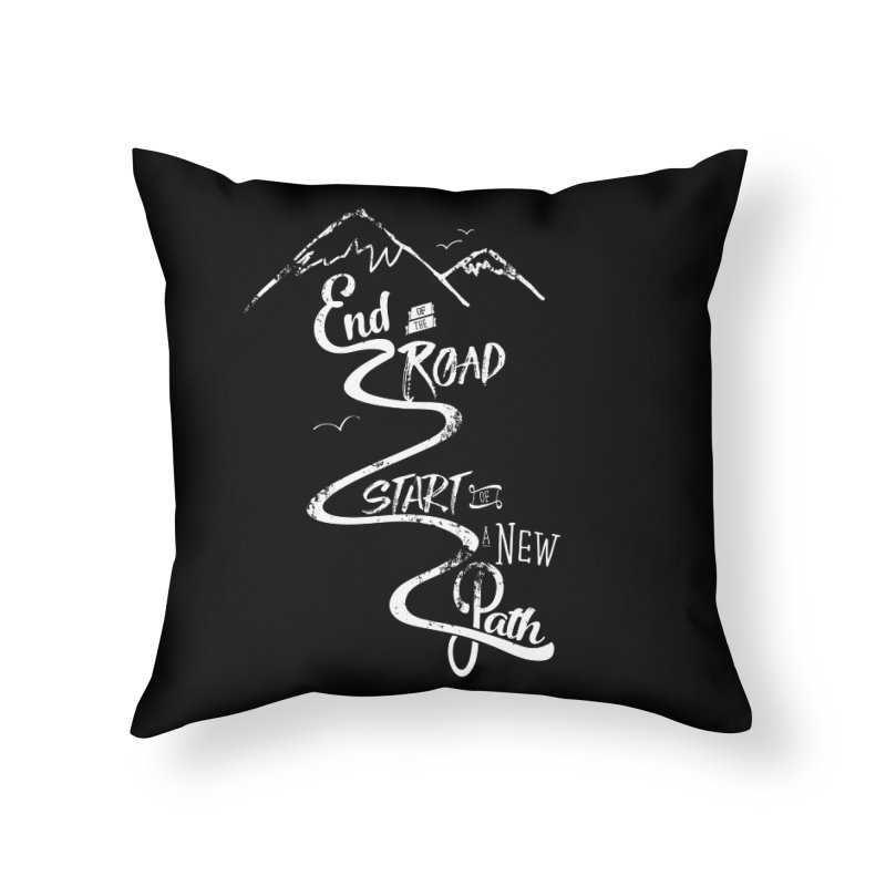 End of the Road Journey Adventure Shirt White Home Throw Pillow by Flourish & Flow's Artist Shop