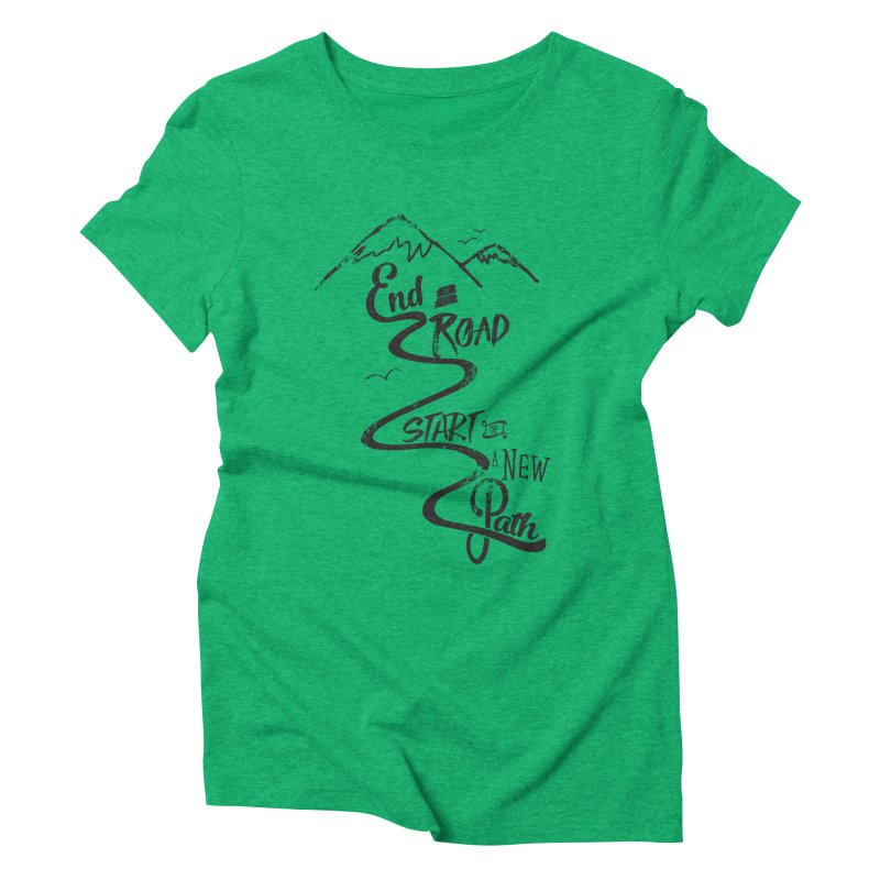 End of the Road Journey Adventure Shirt Black Women's Triblend T-shirt by Flourish & Flow's Artist Shop