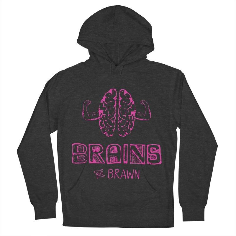 Brains not Brawn Women's Pullover Hoody by Flourish & Flow's Artist Shop