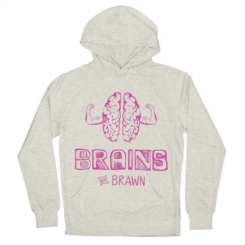 Brains not Brawn Women's French Terry Pullover Hoody by Flourish & Flow's Artist Shop